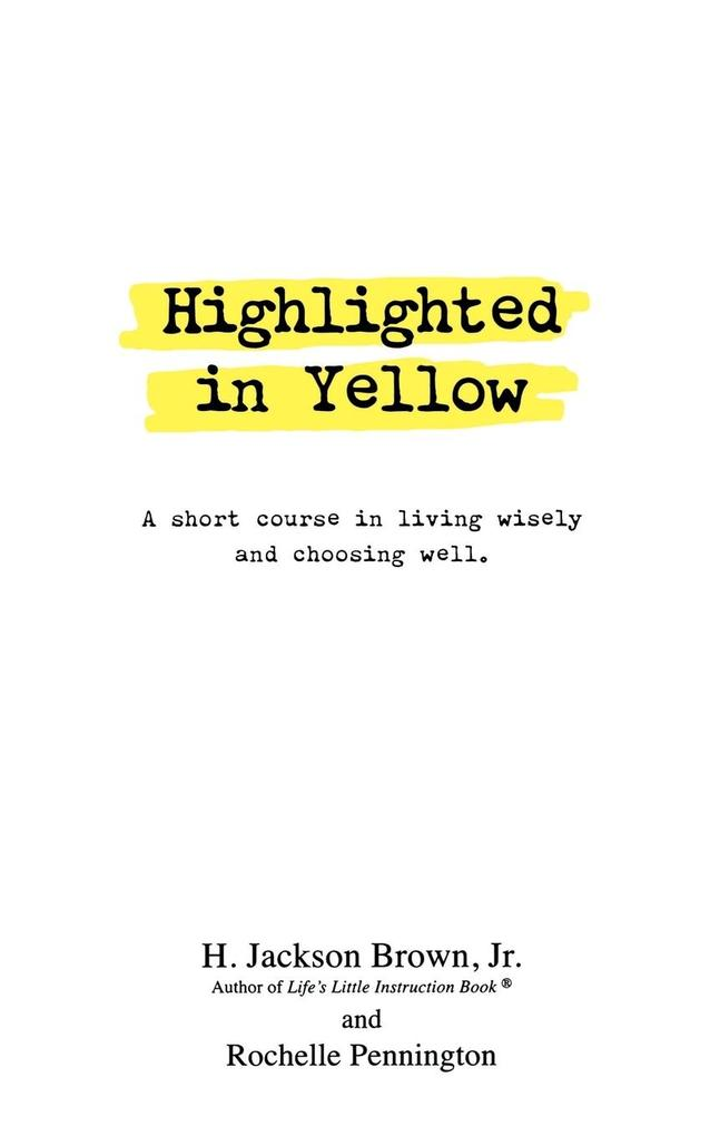Highlighted in Yellow: A Short Course in Living Wisely and Choosing Well als Taschenbuch