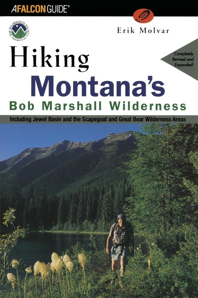 Hiking Montana's Bob Marshall Wilderness: Including Jewel Basin and the Scapegoat and Great Bear Wilderness Areas als Taschenbuch