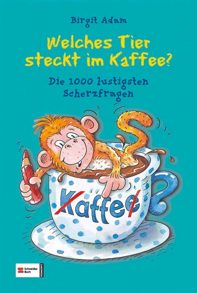 Welches Tier steckt im Kaffee? als Buch von Birgit Adam, Gerald Drews