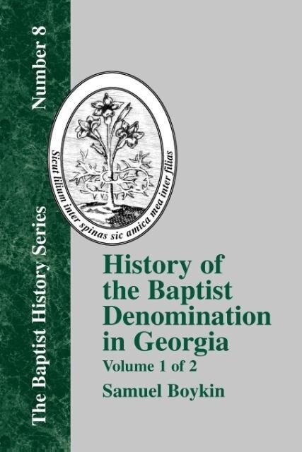 History Of The Baptist Denomination In Georgia - Vol. 1 als Taschenbuch