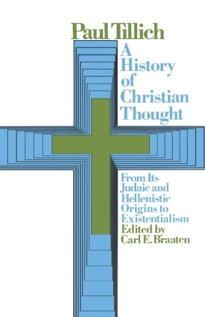 A History of Christian Thought: From Its Judaic and Hellenistic Origins to Existentialism als Taschenbuch