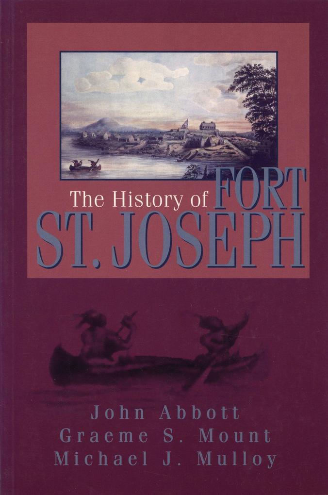The History of Fort St. Joseph als Taschenbuch