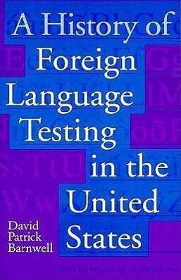 A History of Foreign Language Testing in the United States als Taschenbuch