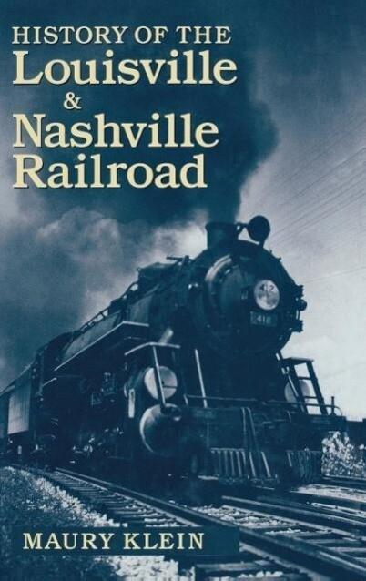 History of the Louisville & Nashville Railroad als Buch