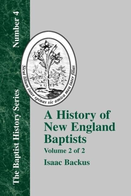 History of New England With Particular Reference to the Denomination of Christians Called Baptists - Vol. 2 als Taschenbuch