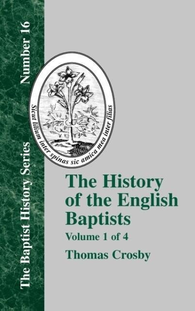 The History of the English Baptists - Vol. 1 als Buch