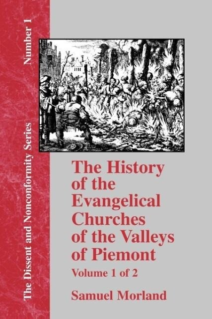 The History of the Evangelical Churches of the Valleys of Piemont - Vol. 1 als Taschenbuch