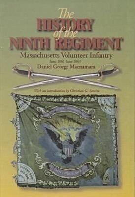 The History of the 9th Regiment, Massachusetts Volunteer Infantry, June, 1861-June, 1864 als Buch