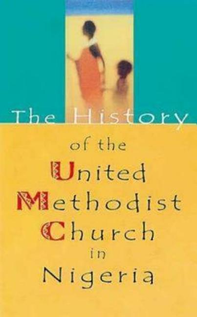 The History of the United Methodist Church in Nigeria als Taschenbuch