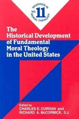 The Historical Development of Fundamental Moral Theology in the United States als Taschenbuch