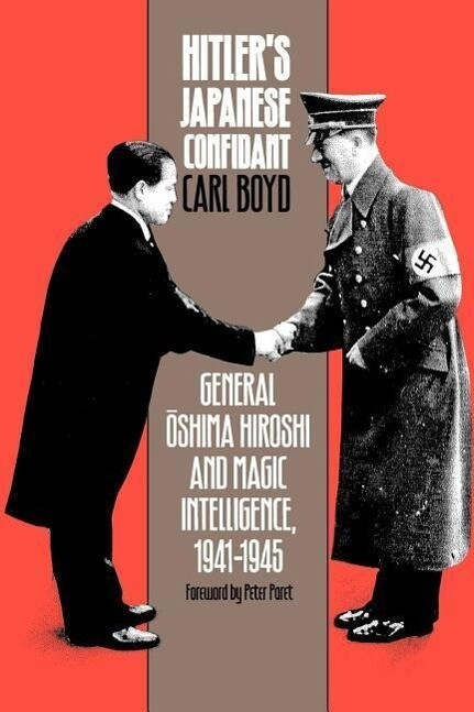 Hitler's Japanese Confidant: General Oshima Hiroshi and Magic Intelligence, 1941-1945 als Taschenbuch