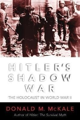 Hitler's Shadow War: The Holocaust and World War II als Buch