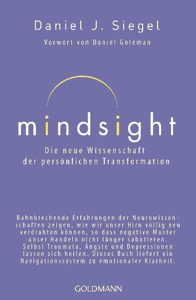 Mindsight - Die neue Wissenschaft der persönlichen Transformation als Taschenbuch von Daniel J. Siegel
