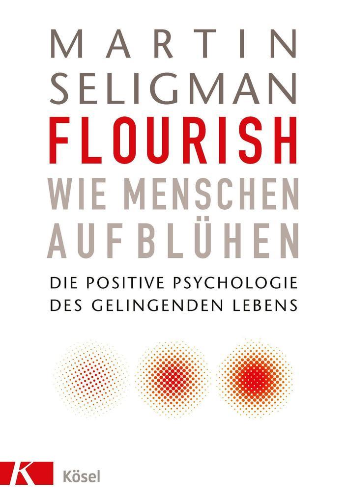 Flourish - Wie Menschen aufblühen als Buch