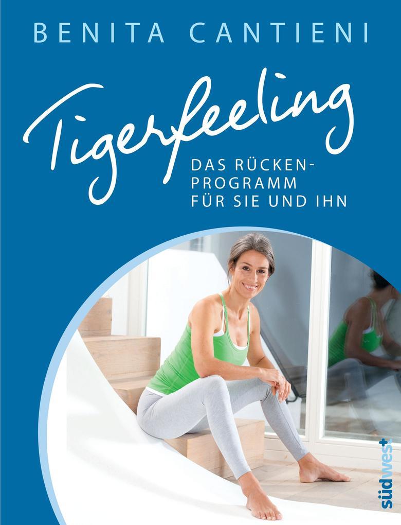 Tigerfeeling: Das Rückenprogramm für sie und ihn als Buch von Benita Cantieni