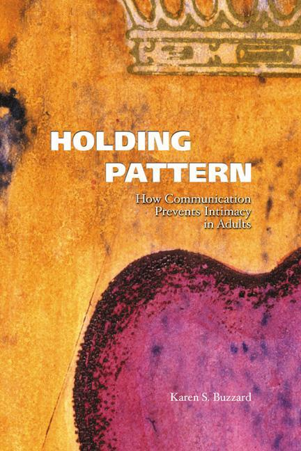 Holding Pattern: How Communication Prevents Intimacy in Adults als Taschenbuch
