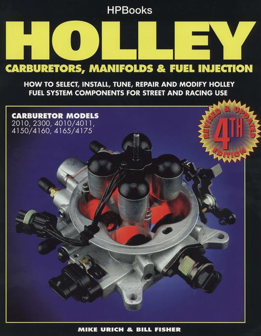 Holley Carburetors, Manifolds & Fuel Injections: How to Select, Install, Tune, Repair and Modify Fuel System Components for Street and Racing Use, Rev als Taschenbuch