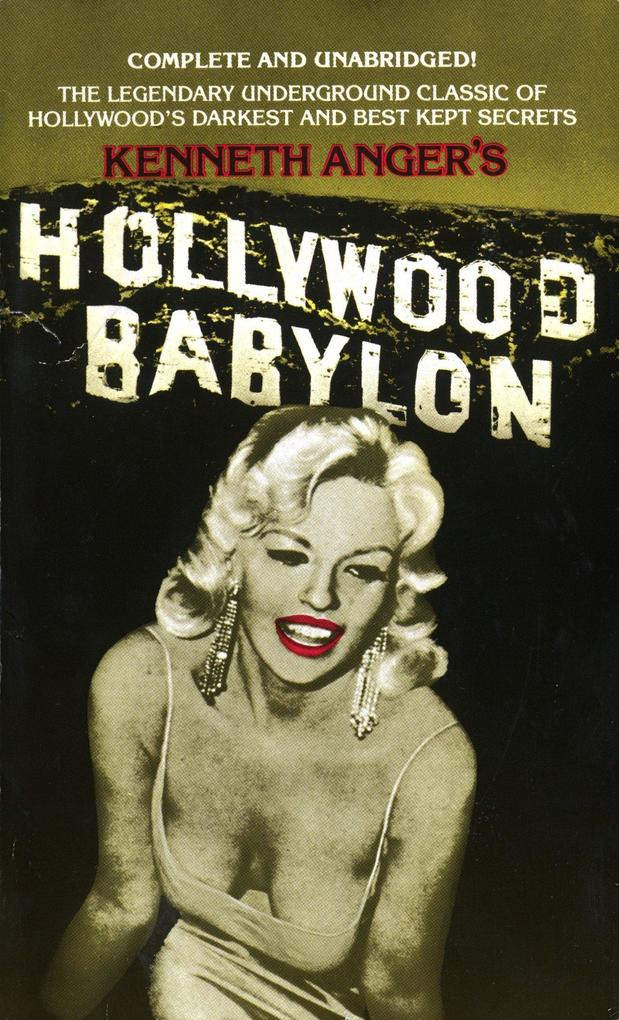 Hollywood Babylon: The Legendary Underground Classic of Hollywood's Darkest and Best Kept Secrets als Taschenbuch