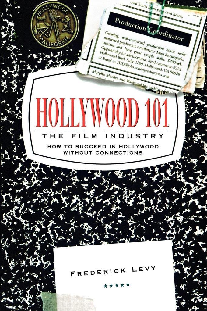 Hollywood 101: The Film Industry als Taschenbuch