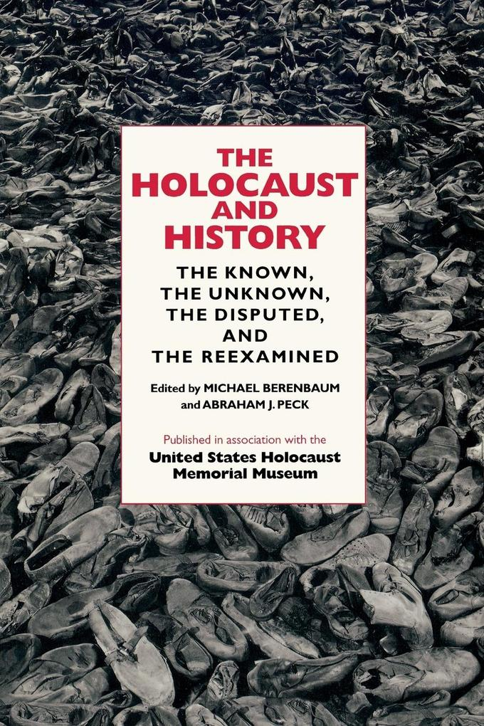The Holocaust and History: The Known, the Unknown, the Disputed, and the Reexamined als Taschenbuch