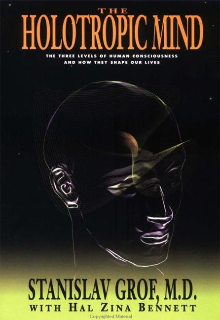 The Holotropic Mind: The Three Levels of Human Consciousness and How They Shape Our Lives als Taschenbuch