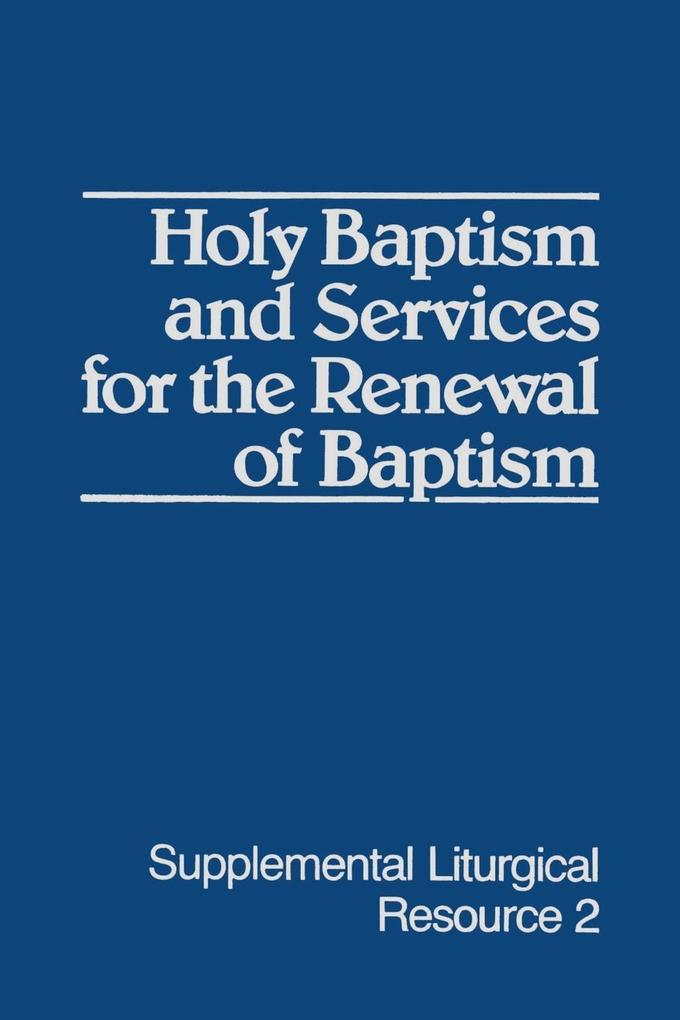 Holy Baptism and Services for the Renewal of Baptism als Taschenbuch