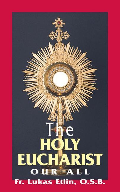 The Holy Eucharist: Our All als Taschenbuch