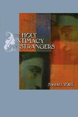 The Holy Intimacy of Strangers als Buch