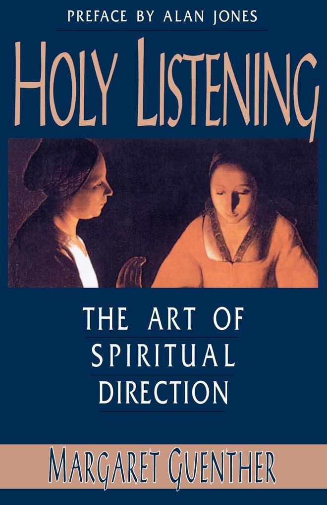 Holy Listening: The Art of Spiritual Direction als Taschenbuch