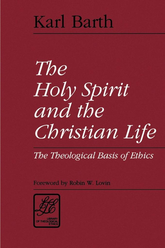 The Holy Spirit and the Christian Life: The Theological Basis of Ethics als Taschenbuch