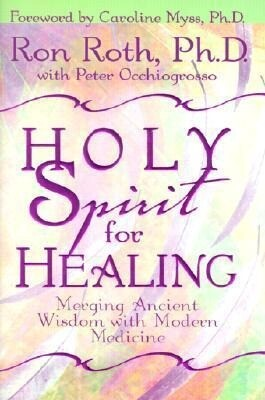Holy Spirit for Healing: Merging Ancient Wisdom with Modern Medicine als Buch