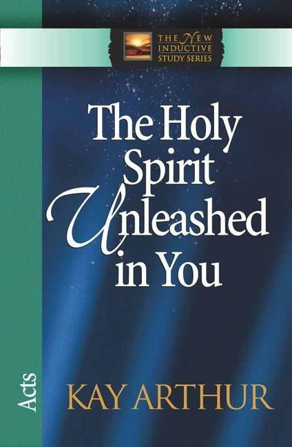 The Holy Spirit Unleashed in You: Acts als Taschenbuch
