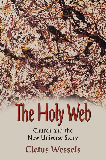 The Holy Web: Church and the New Universe Story als Taschenbuch