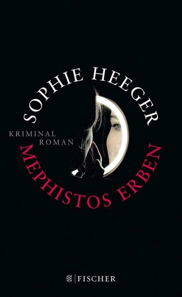 Mephistos Erben als Buch von Sophie Heeger