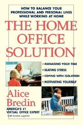 The Home Office Solution: How to Balance Your Professional and Personal Lives While Working at Home als Taschenbuch
