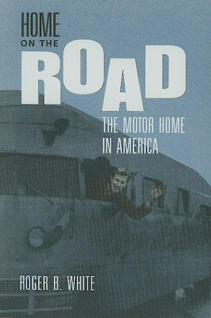 Home on the Road: The Motor Home in America als Taschenbuch
