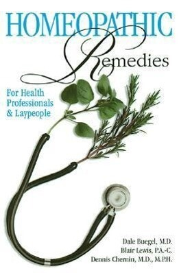 Homeopathic Remedies: For Health Professionals and Laypeople als Taschenbuch
