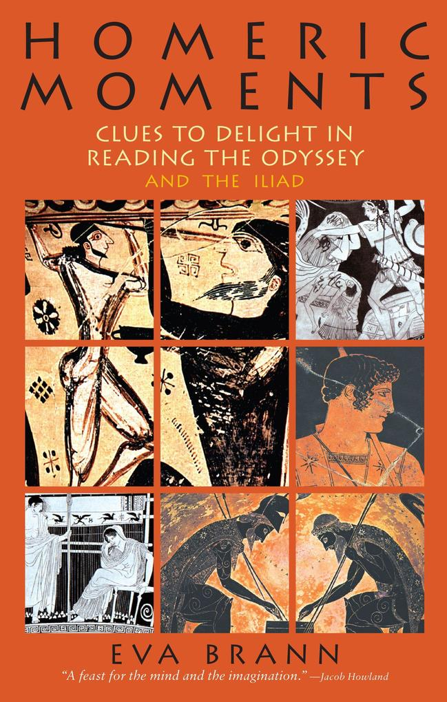 Homeric Moments: Clues to Delight in Reading the Odyssey and the Iliad als Taschenbuch