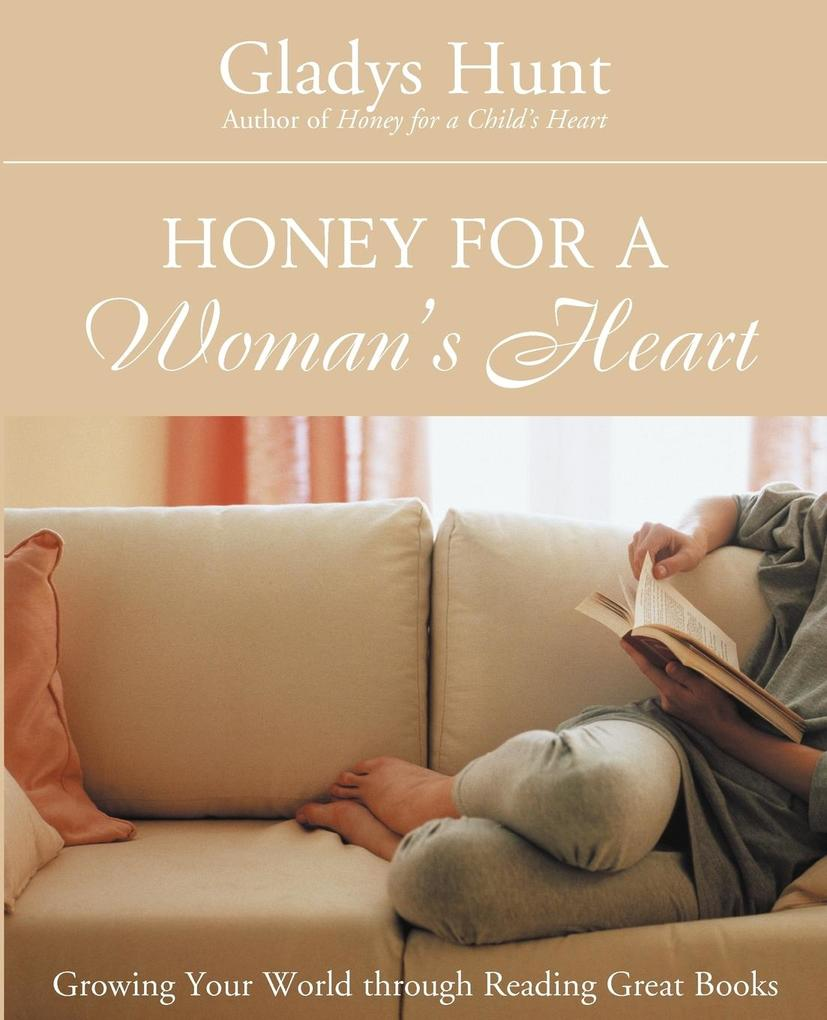 Honey for a Woman's Heart: Growing Your World Through Reading Great Books als Taschenbuch