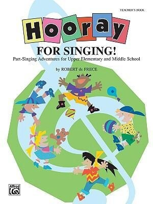 Hooray for Singing! (Part-Singing Adventures for Upper Elementary and Middle School): Teacher's Book als Taschenbuch
