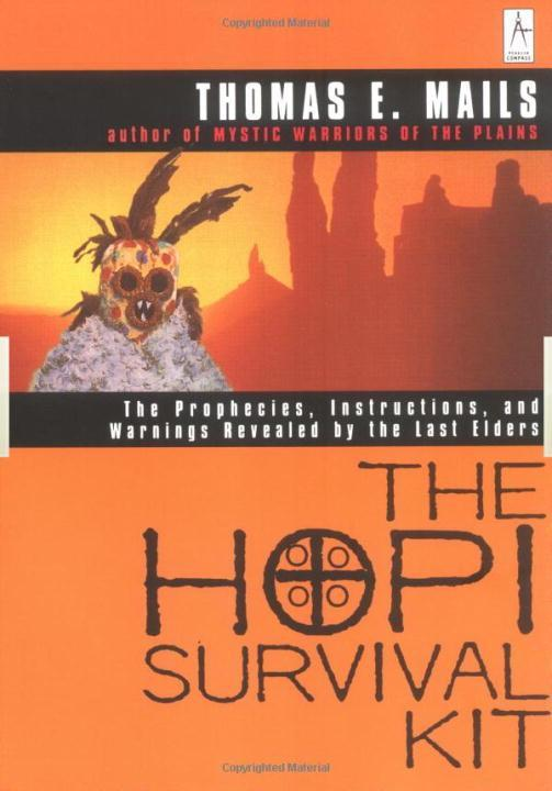 The Hopi Survival Kit: The Prophecies, Instructions and Warnings Revealed by the Last Elders als Taschenbuch