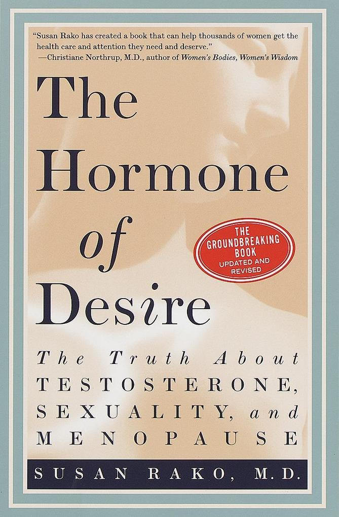 The Hormone of Desire: The Truth about Testosterone, Sexuality, and Menopause als Taschenbuch