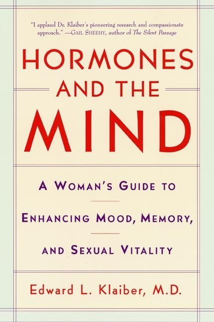 Hormones and the Mind: A Woman's Guide to Enhancing Mood, Memory, and Sexual Vitality als Taschenbuch