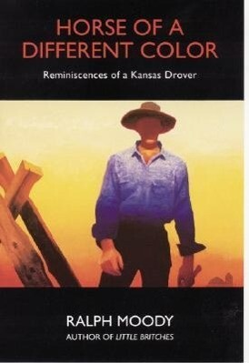 Horse of a Different Color: Reminiscences of a Kansas Drover als Taschenbuch