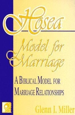 Hosea Model for Marriage: A Biblical Model for Marriage Relationships als Taschenbuch