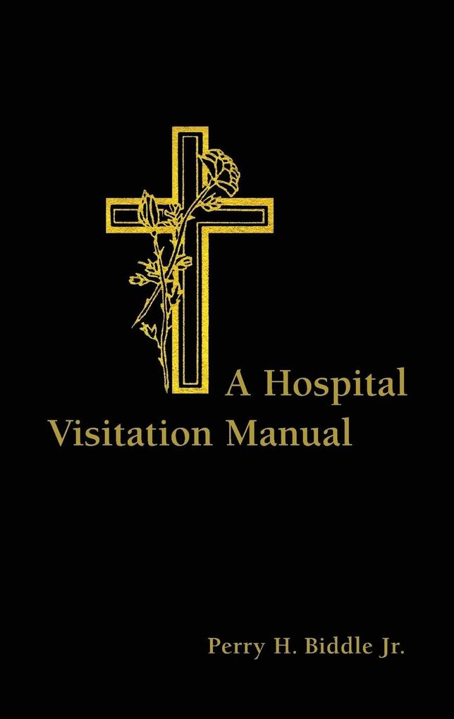 A Hospital Visitation Manual als Taschenbuch