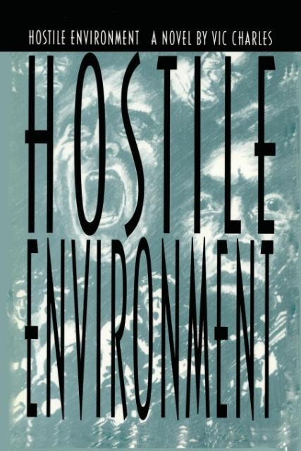 Hostile Environment, A Novel of Prison Life als Taschenbuch