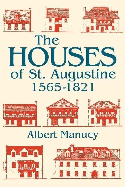 The Houses of St. Augustine, 1565-1821 als Taschenbuch