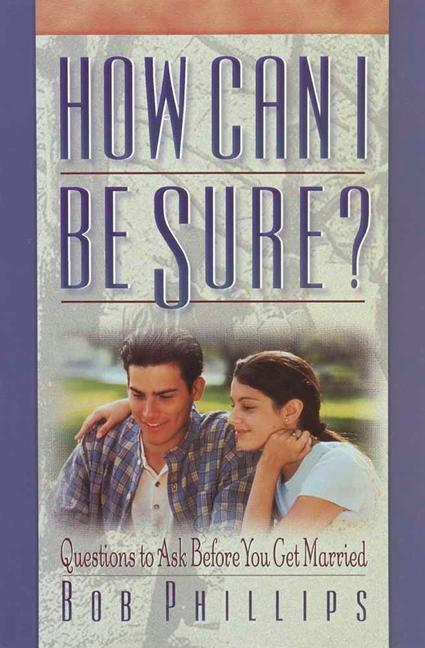 How Can I Be Sure?: Questions to Ask Before You Get Married als Taschenbuch