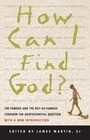 How Can I Find God?: The Famous and the Not-So-Famous Consider the Quintessential Question